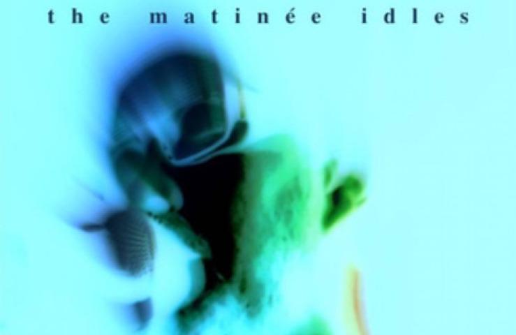 The Matinée Idles