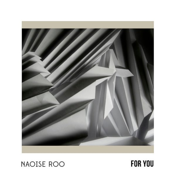 Naoise Roo - For You