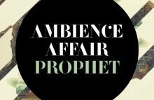 Ambience.Affair.Prophet