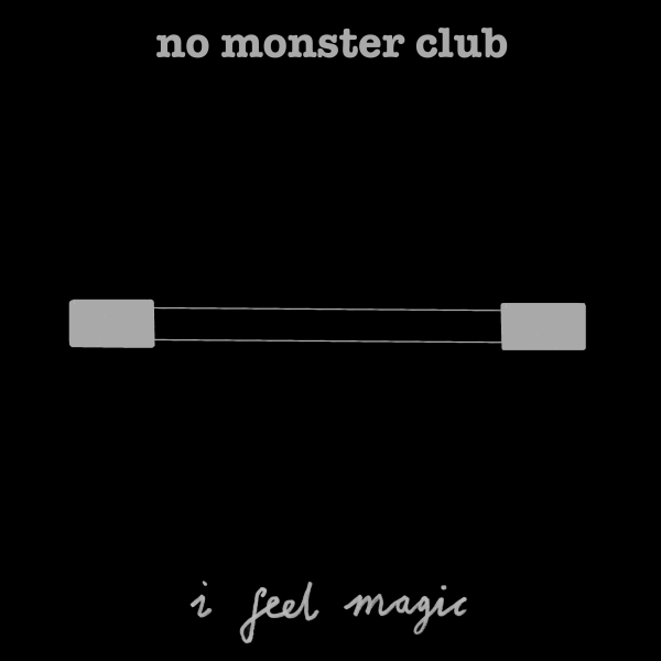 No Monster Club - I Feel Magic