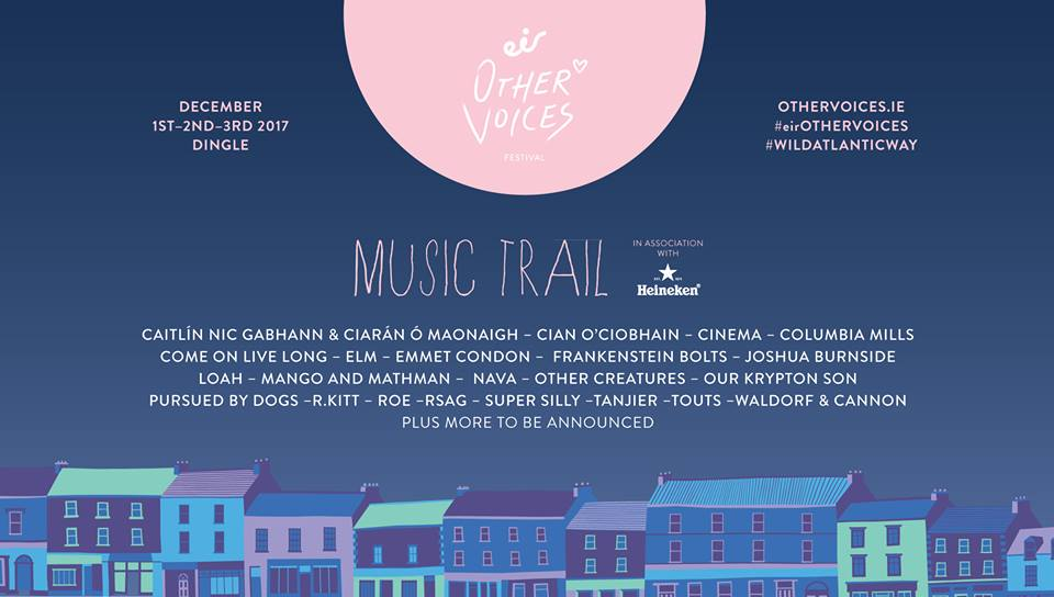 Other Voices 2017 | Frankenstein Bolts, Pursued By Dogs, ROE & more join Music Trail