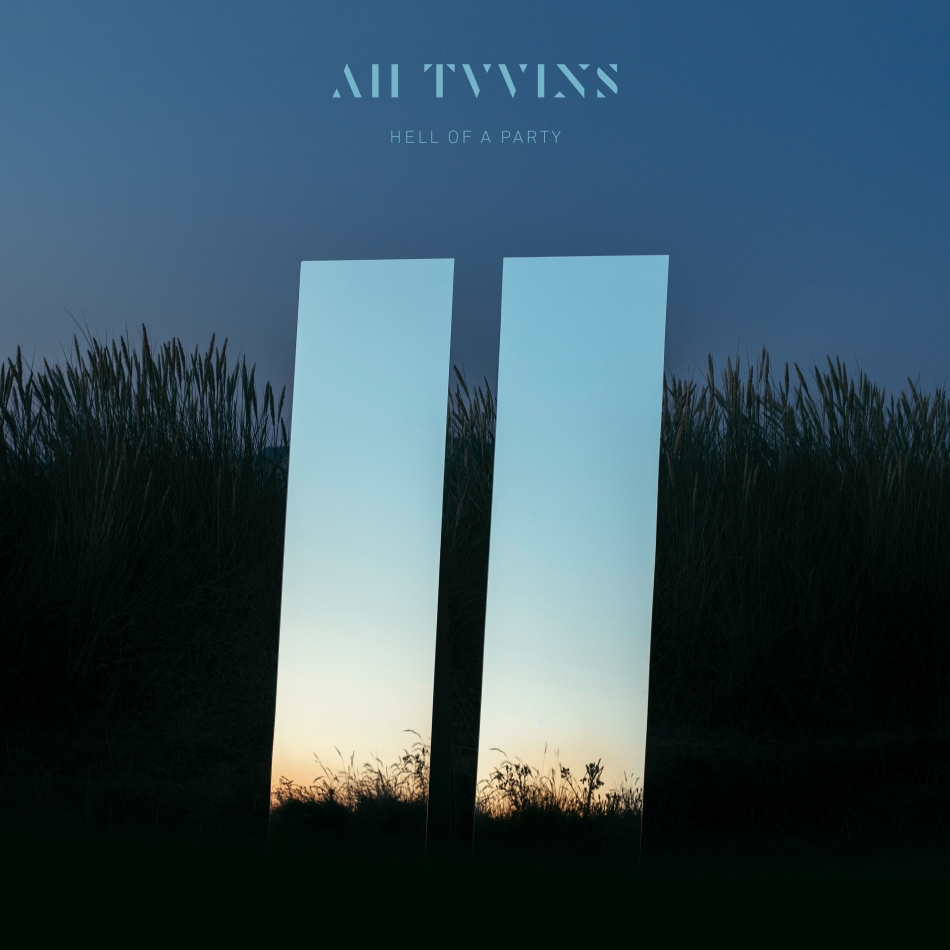 All Tvvins - Hell Of A Party AW 070818.jpg