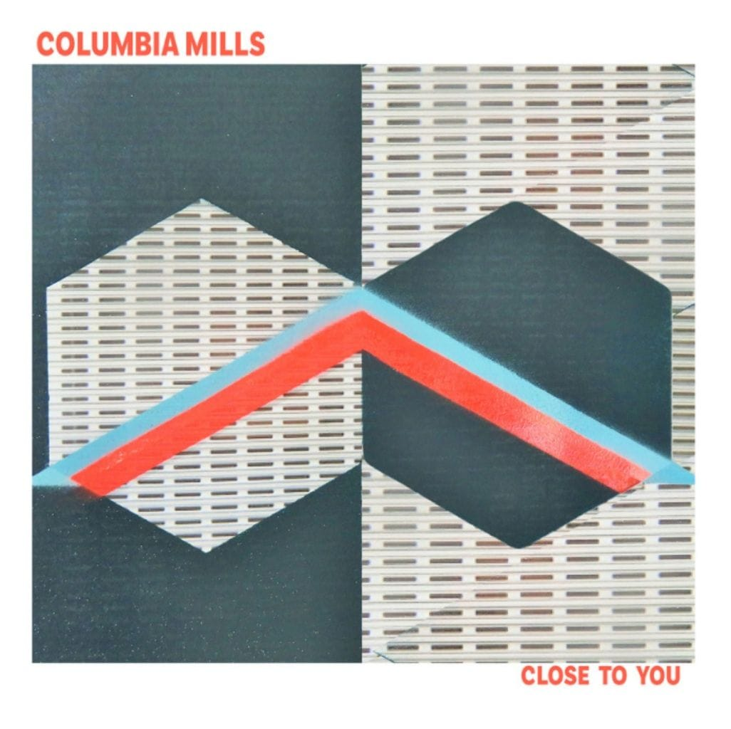 The Mixed-Tape | Columbia Mills – Close To You