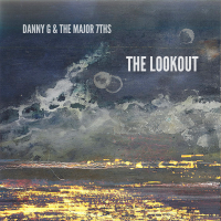 "Review | ""an album that effortlessly catwalks its way through a myriad of on-point stylistic flourishes"" Danny G & The Major 7ths - The Lookout"